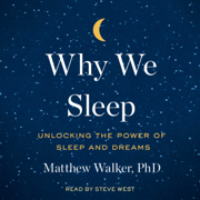 Why We Sleep (Unabridged)