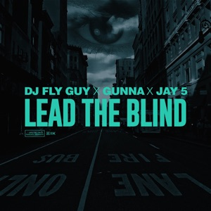 Lead the Blind (feat. Gunna & Jay 5) - Single Mp3 Download