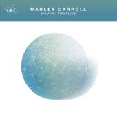 Marley Carroll - Fireflies