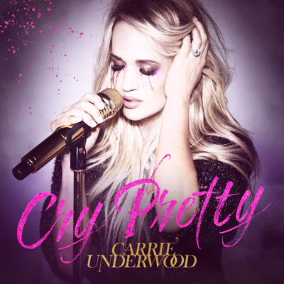 Cry Pretty - Carrie Underwood song