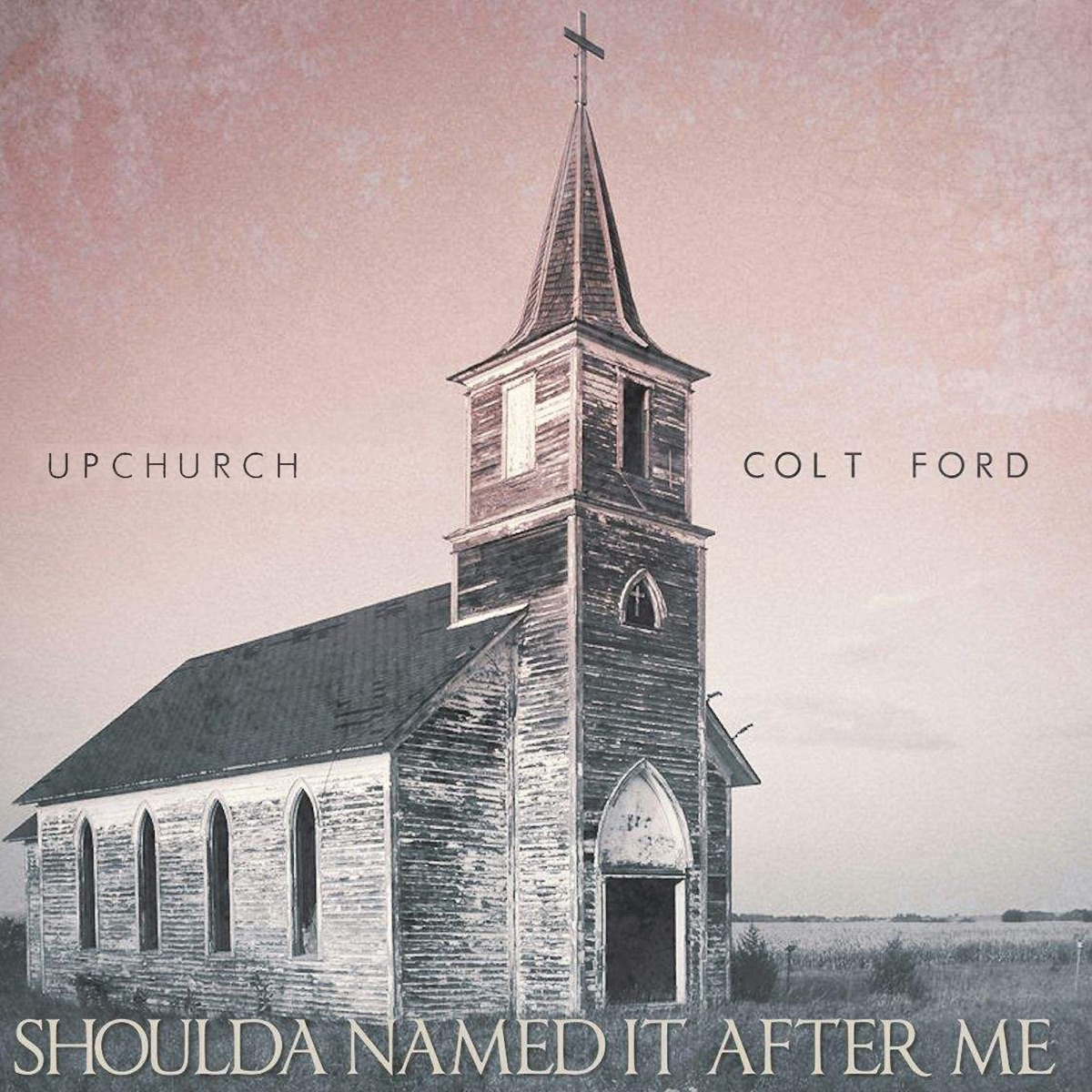Shoulda Named It After Me - Single Upchurch  Colt Ford CD cover