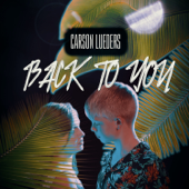 Back to You - Carson Lueders