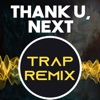 The Trap Remix Guys - Thank U, Next (Trap Remix Homage to Ariana Grande)