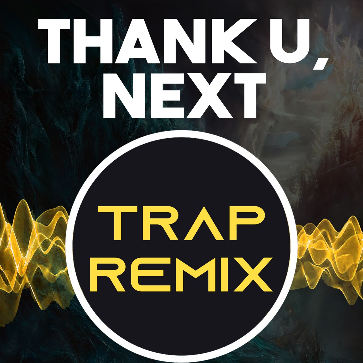 Thank U Next Trap Remix Homage to Ariana Grande - Single The Trap Remix Guys CD cover