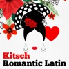 Kitsch Romantic Latin