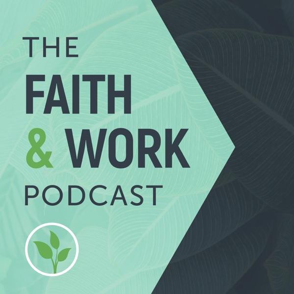The Faith & Work Podcast