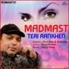Madmast Teri Aankhen EP