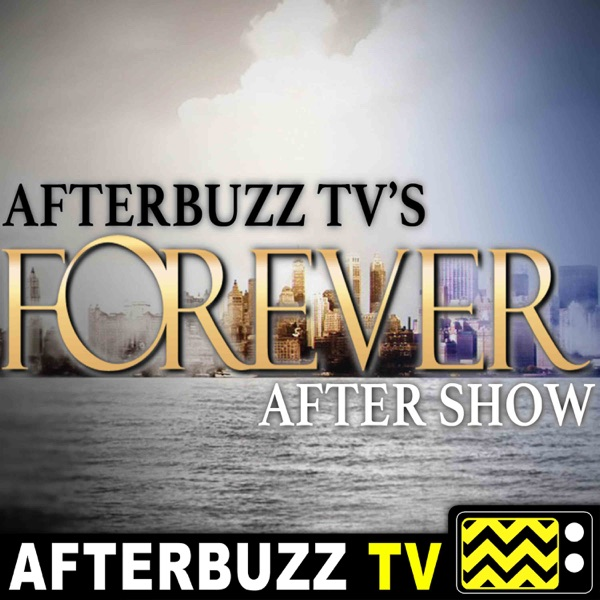 Forever Reviews and After Show