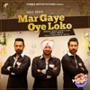 Mar Gaye Oye Loko From Mar Gaye Oye Loko Single