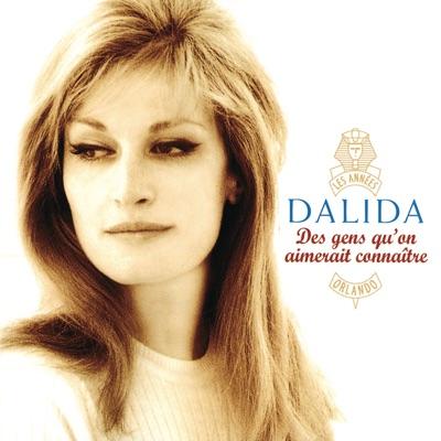 Des gens qu'on aimerait connaître - Dalida