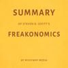 Milkyway Media - Summary of Steven D. Levitt's Freakonomics by Milkyway Media (Unabridged) artwork