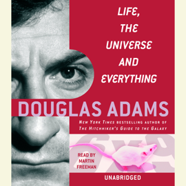 Life, the Universe and Everything (Unabridged) audiobook