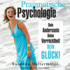 Susanna Mittermaier - Pragmatische Psychologie [Pragmatic Psychology: Your