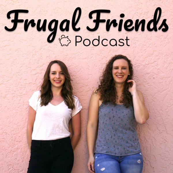 Frugal Friends Podcast