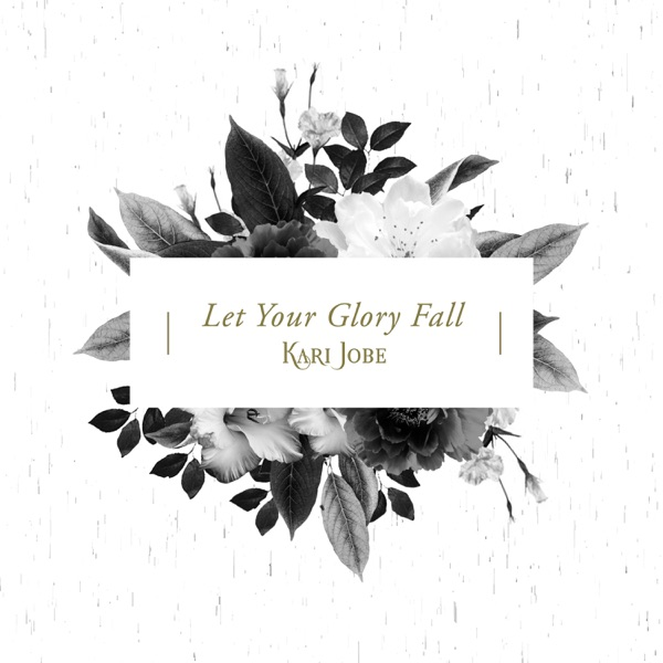 Let Your Glory Fall (Radio Version) - Single