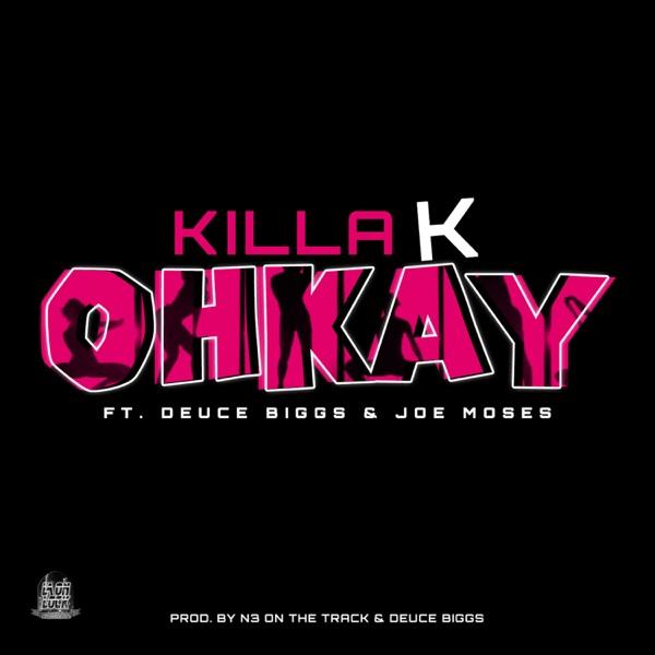 Ohkay (feat. Deuce Biggs & Joe Moses) - Single