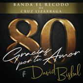 Gracias Por Tu Amor (feat. David Bisbal) - Banda El Recodo de Cruz Lizárraga