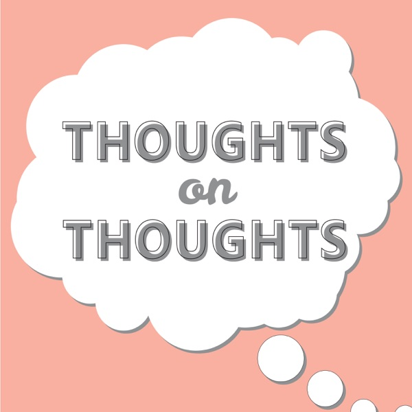 Thoughts on Thoughts