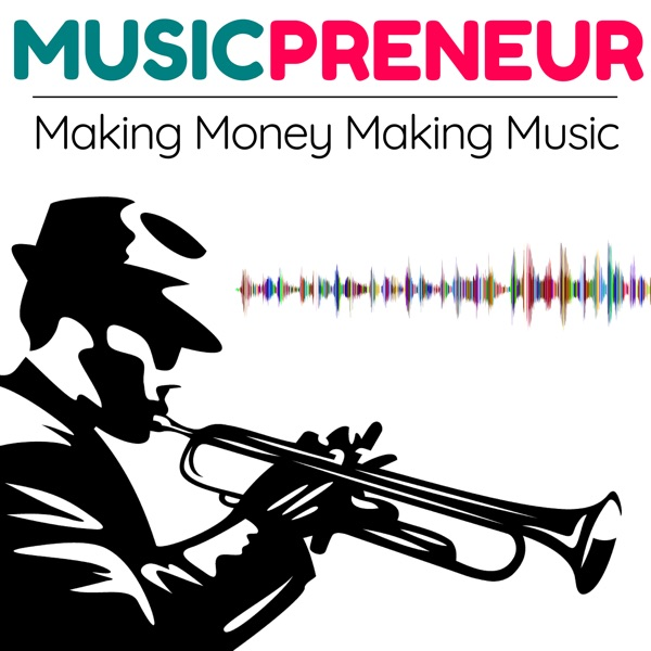 MusicPreneur: Making Money Making Music
