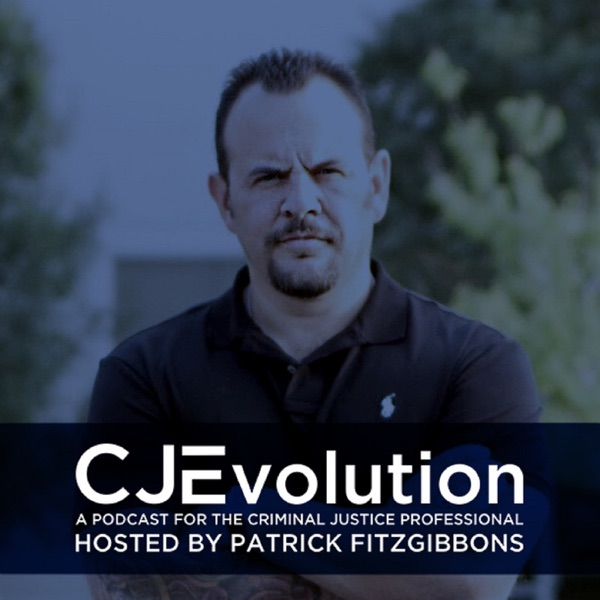 Criminal Justice Evolution Podcast  - Hosted by Patrick Fitzgibbons