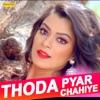 Thoda Pyar Chahiye Single