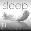 Various Artists - Sleep: 111 Pieces of Classical Music for Bedtime  artwork