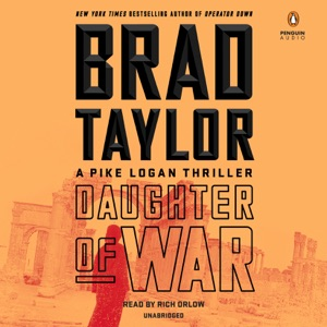 Daughter of War: A Pike Logan Thriller (Unabridged) - Brad Taylor audiobook, mp3
