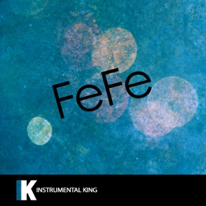Instrumental King - FeFe (In the Style of 6ix9ine feat. Nicki Minaj & Murda Beatz) [Karaoke Version]