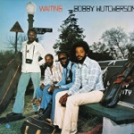 Bobby Hutcherson - Hangin' Out (With You)