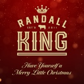 Randall King - Have Yourself a Merry Little Christmas