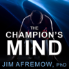 Jim Afremow, PhD - The Champion's Mind: How Great Athletes Think, Train, and Thrive  artwork