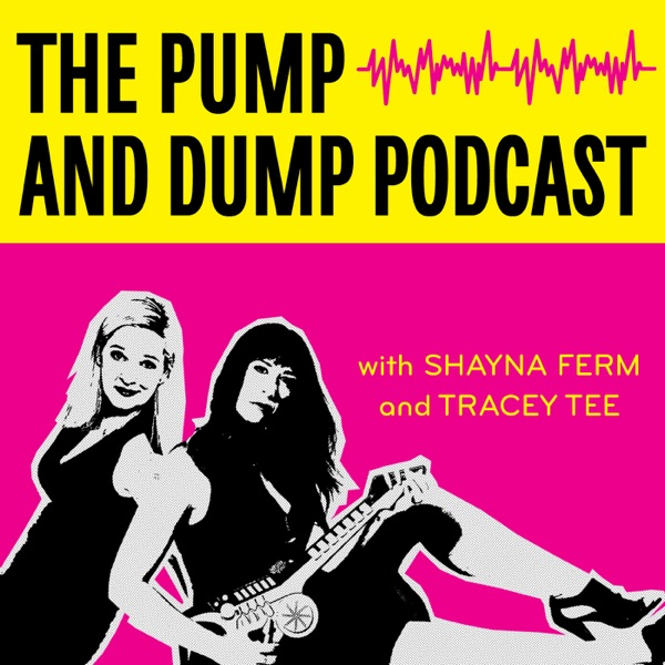 The Pump and Dump Podcast