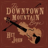 The Downtown Mountain Boys - Born of the Wind