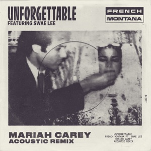 Unforgettable (Mariah Carey Acoustic Remix) [feat. Swae Lee & Mariah Carey] - Single Mp3 Download