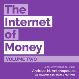 The Internet of Money (Unabridged) - Andreas M. Antonopoulos mp3 listen download