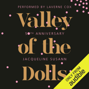 Valley of the Dolls 50th Anniversary Edition (Unabridged)