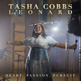 Heart. Passion. Pursuit. – Tasha Cobbs Leonard