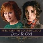 Reba McEntire & Lauren Daigle - Back to God