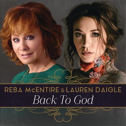 Reba McEntire & Lauren Daigle - Back to God - Single