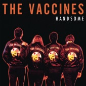 The Vaccines - Handsome Reimagined