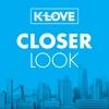 K-LOVE Closer Look Podcast