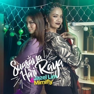 Jazel Lim & Mimifly - Suasana Hari Raya, Stafaband - Download Lagu Terbaru, Gudang Lagu Mp3 Gratis 2018