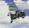 O Céu Pode Esperar - O Melhor Dos Táxi - Táxi