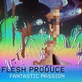 Flesh Produce - Them Chex, They Do Satisfy