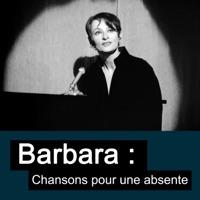 Télécharger Barbara : chansons pour une absente Episode 1
