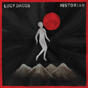 Historian - Lucy Dacus - Lucy Dacus