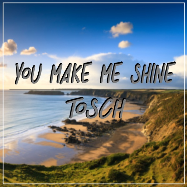 You Make Me Shine