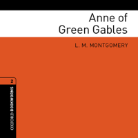 Anne of Green Gables (Adaptation): Oxford Bookworms Library, Stage 2