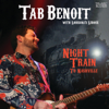 Tab Benoit - Night Train To Nashville (Live) [feat. Louisiana's LeRoux]  artwork
