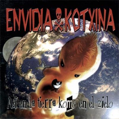 Así en la Tierra Komo en el Zielo - Envidia Kotxina